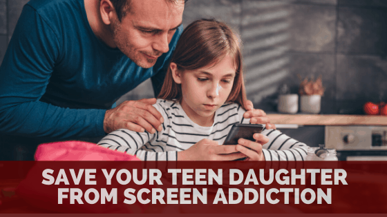 How to save your teenage daughter from screen addiction – A Useful Guide