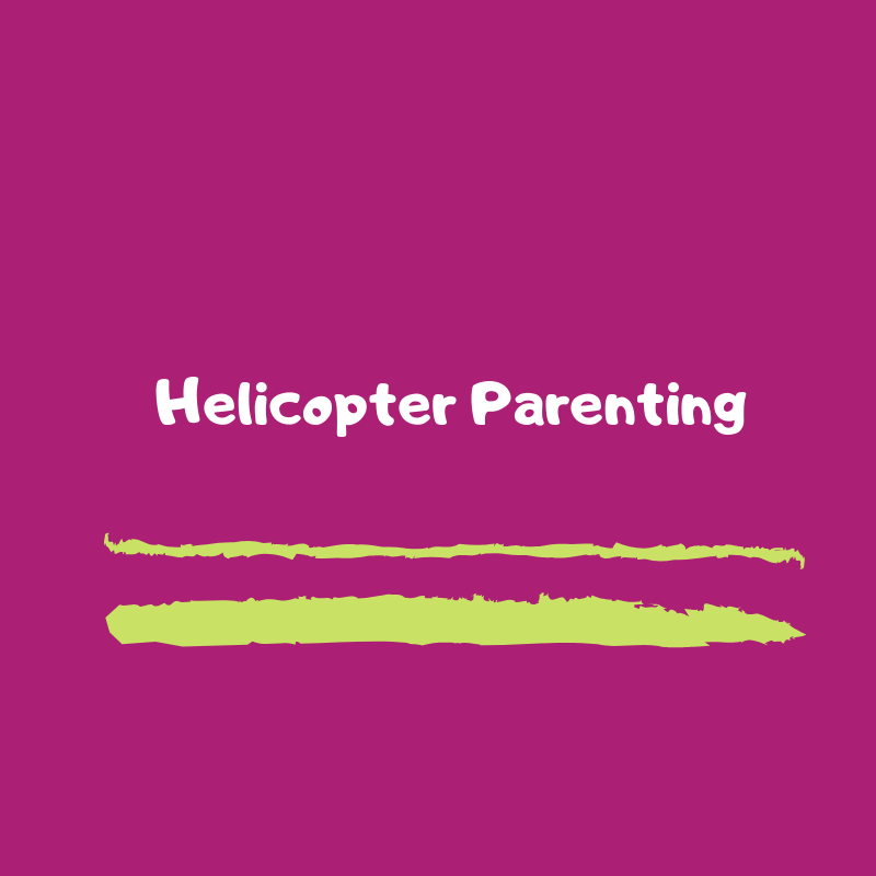 Helicopter Parenting