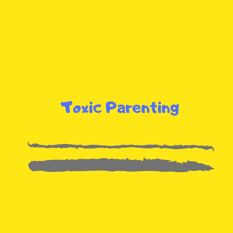 Toxic Parenting Style