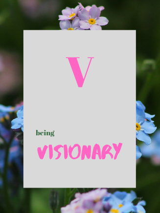 Being Visionary – what does it take?