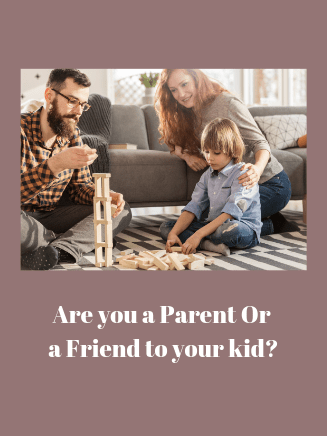 Are you a Parent or a Friend?