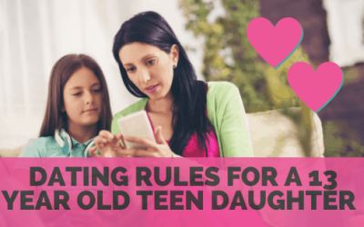 How to set dating rules for a 13 year old teen daughter – A Mom's take