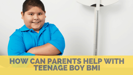 How can parents help with Teenage Boy BMI – Ideas to Maintaining a Healthy BMI in Young Boys
